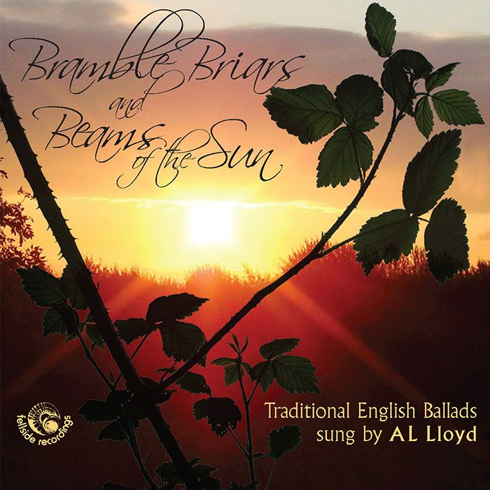 A. L. LLOYD – BRAMBLE BRIARS & BEAMS OF THE SUN