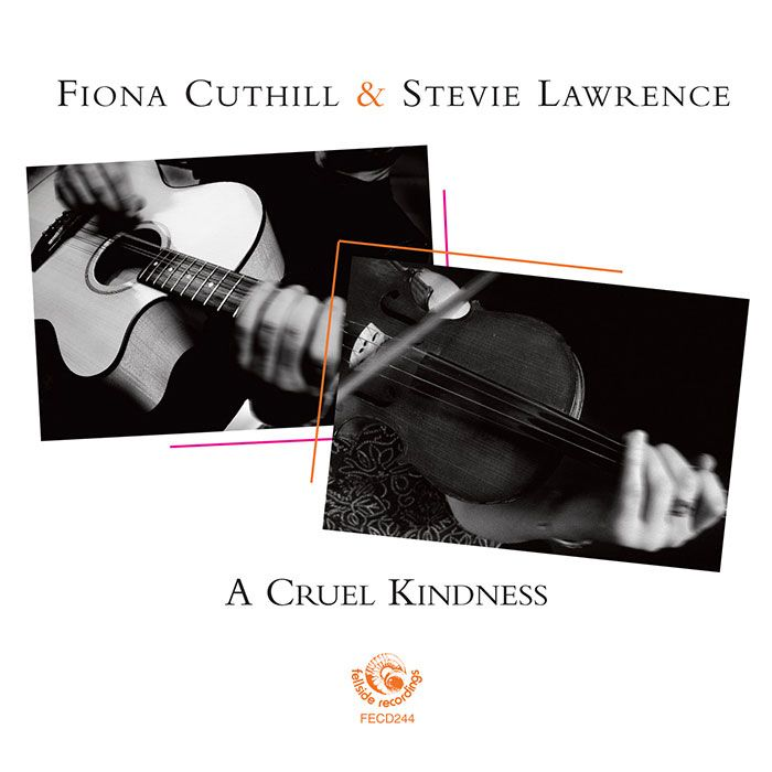 FIONA CUTHILL & STEVIE LAWRENCE – A CRUEL KINDNESS