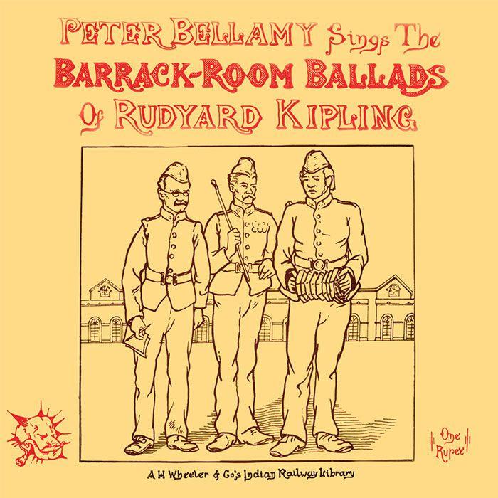 PETER BELLAMY – THE BARRACK ROOM BALLADS OF RUDYARD KIPLING