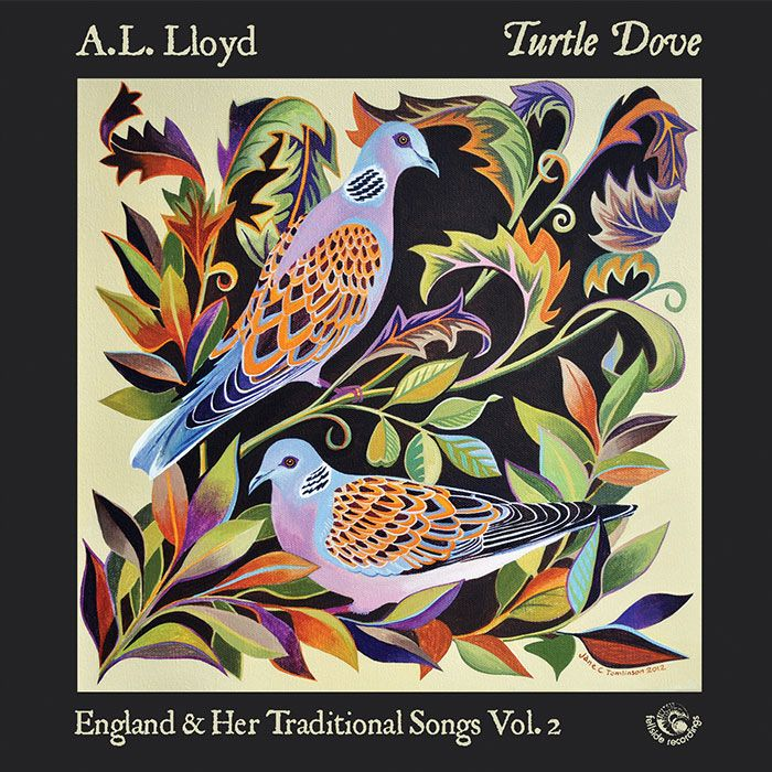 A. L. LLOYD – TURTLE DOVE – ENGLAND & HER TRADITIONAL SONGS Vol.2