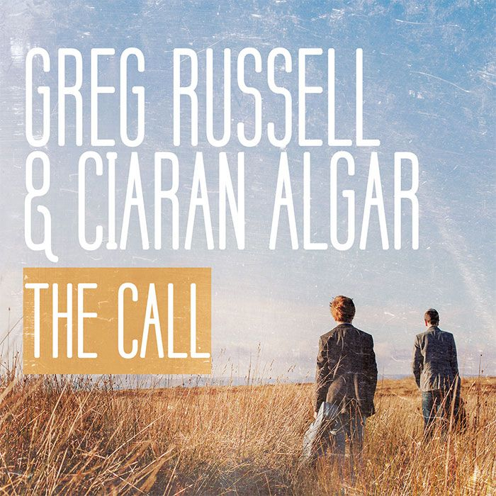 GREG RUSSELL & CIARAN ALGAR – THE CALL