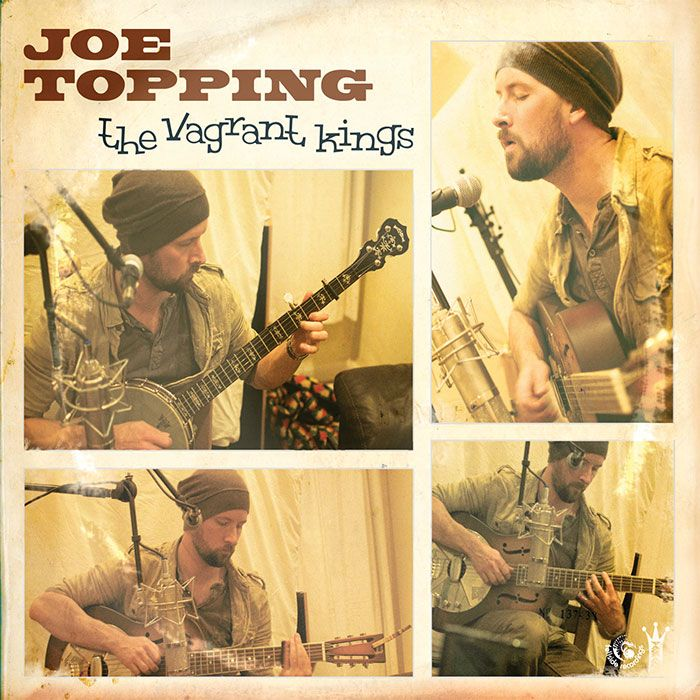 JOE TOPPING – THE VAGRANT KINGS