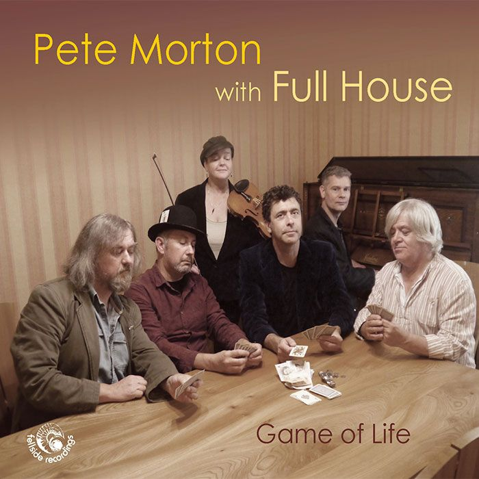 PETE MORTON With FULL HOUSE – GAME OF LIFE