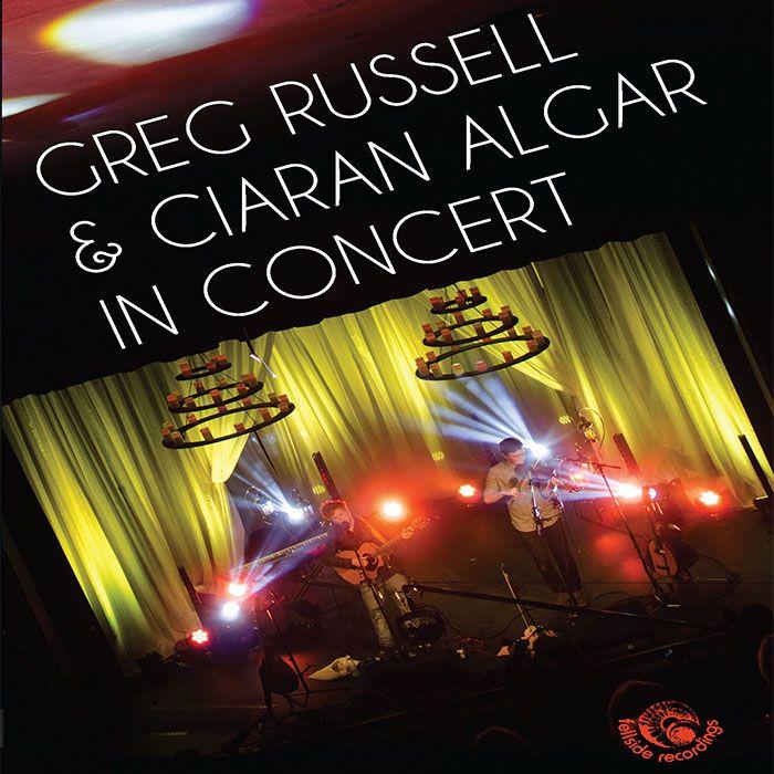 GREG RUSSELL & CIARAN ALGAR – GREG RUSSELL & CIARAN ALGAR IN CONCERT (DVD)