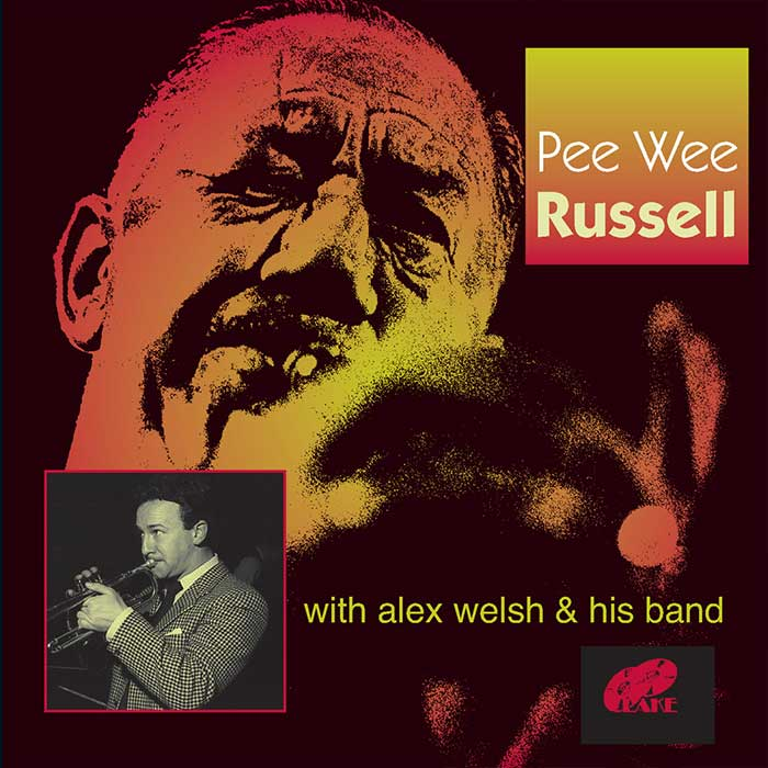 PEE WEE RUSSELL WITH ALEX WELSH & HIS BAND – PEE WEE RUSSELL WITH ALEX WELSH & HIS BAND