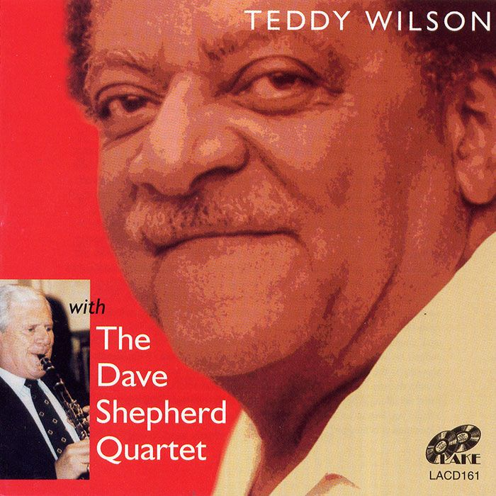 TEDDY WILSON With THE DAVE SHEPHERD QUARTET