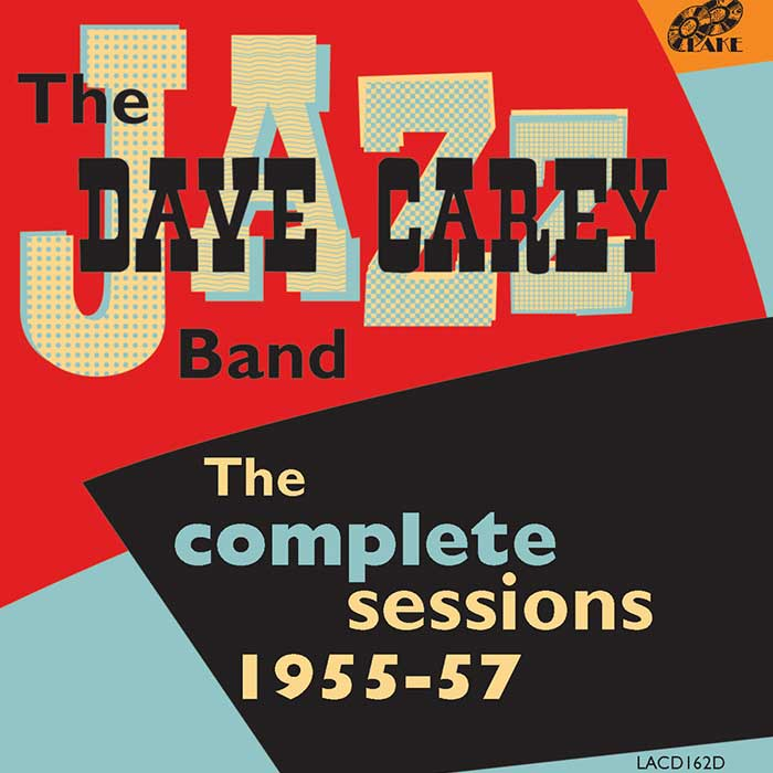 THE DAVE CAREY JAZZ BAND – The Complete Recording Sessions 1955-1957 (Double CD)