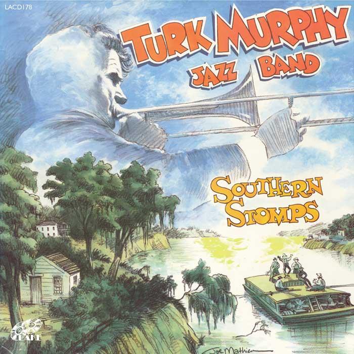 TURK MURPHY JAZZ BAND – SOUTHERN STOMPS
