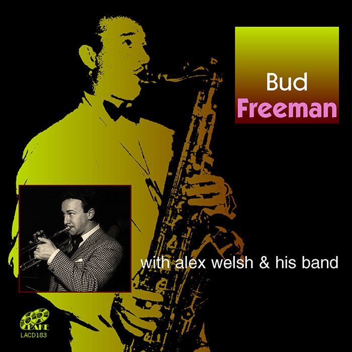 BUD FREEMAN WITH ALEX WELSH AND HIS BAND – BUD FREEMAN WITH ALEX WELSH AND HIS BAND