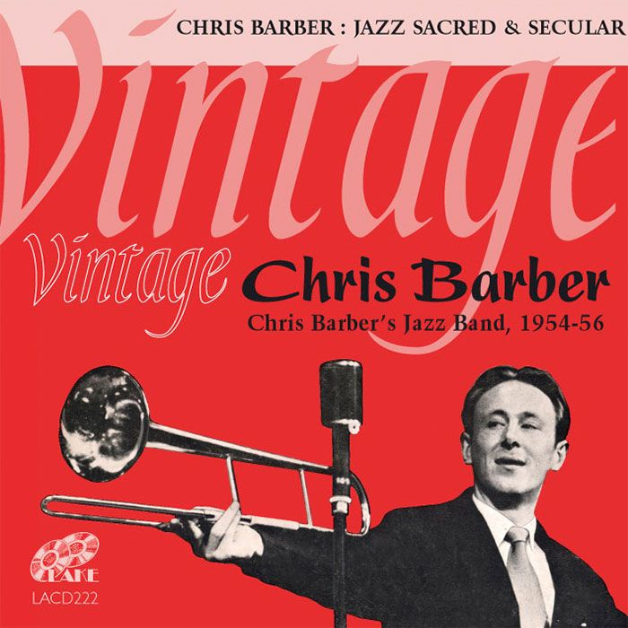 CHRIS BARBER'S JAZZ BAND – JAZZ SACRED & SECULAR – VINTAGE CHRIS BARBER