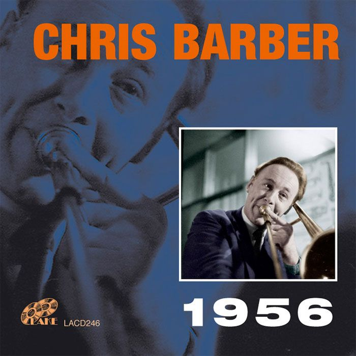 CHRIS BARBER'S JAZZ BAND & SKIFFLE GROUP – CHRIS BARBER 1956