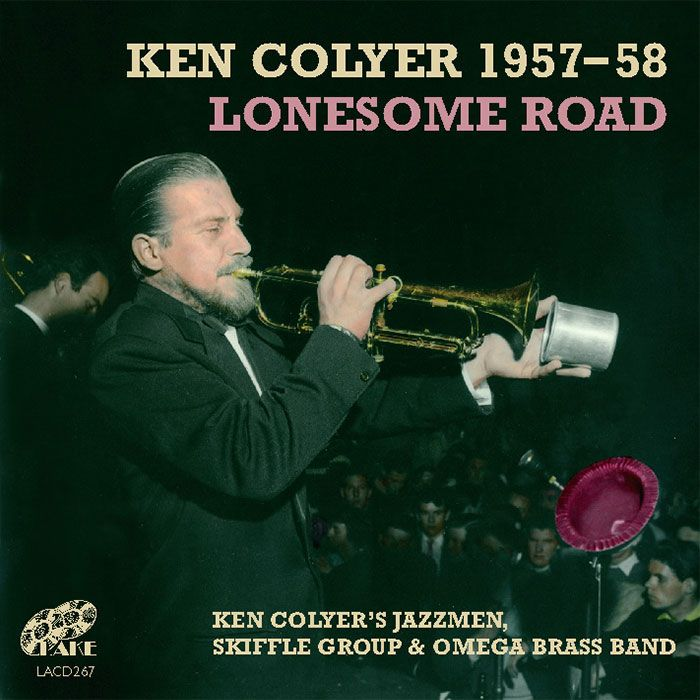 KEN COLYER – KEN COLYER 1957-58  LONESOME ROAD