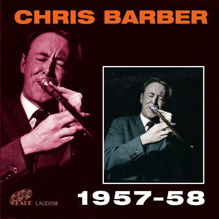 CHRIS BARBER'S JAZZ BAND – CHRIS BARBER 1957-1958