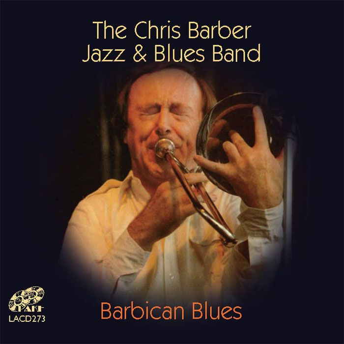 CHRIS BARBER'S JAZZ & BLUES BAND – BARBICAN BLUES