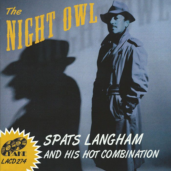 SPATS LANGHAM & HIS HOT COMBINATION – THE NIGHT OWL