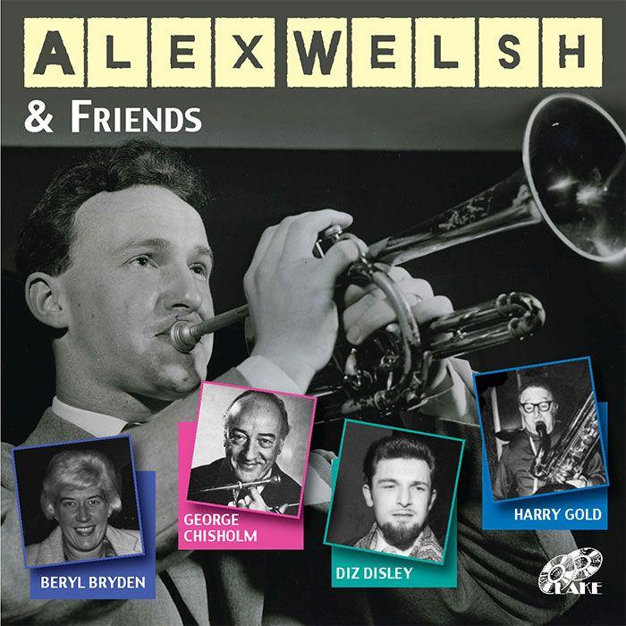 ALEX WELSH & HIS BAND – ALEX WELSH & FRIENDS