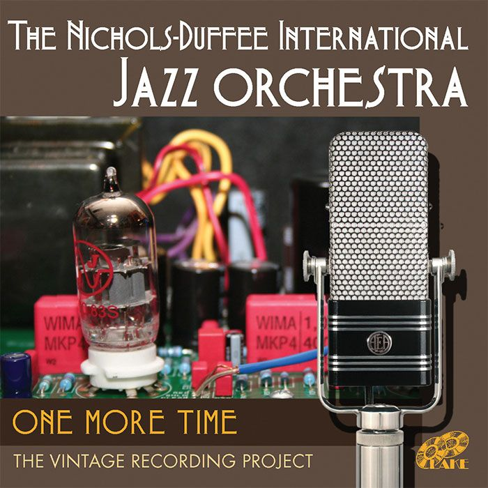THE NICHOLS-DUFFEE INTERNATIONAL JAZZ ORCHESTRA – ONE MORE TIME