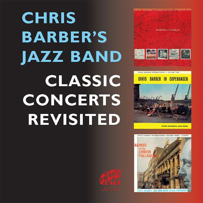 CHRIS BARBER'S JAZZ BAND – CLASSIC CONCERTS REVISITED