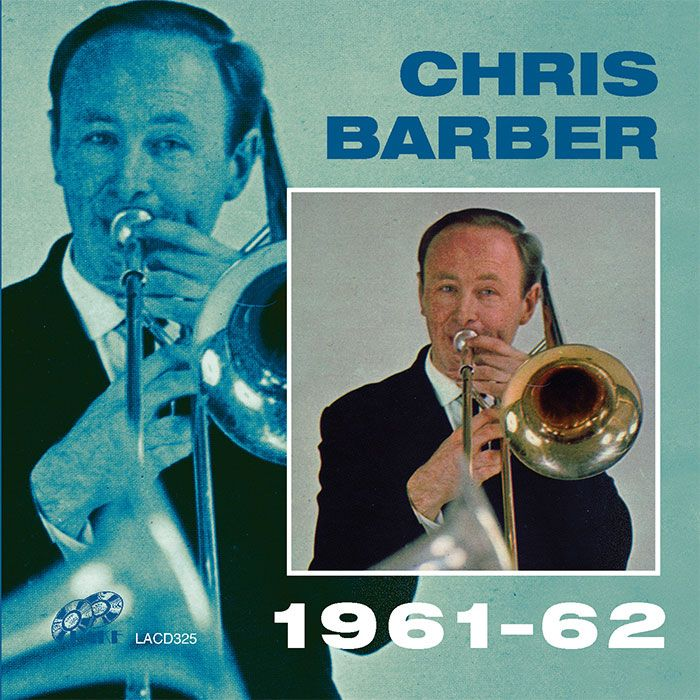 CHRIS BARBER – CHRIS BARBER 1961-62