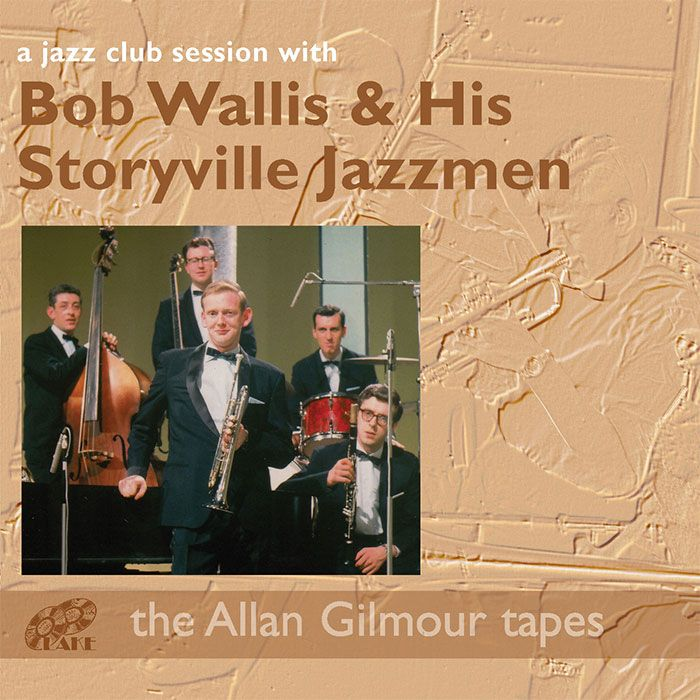BOB WALLIS & HIS STORYVILLE JAZZMEN – A JAZZ CLUB SESSION WITH BOB WALLIS & HIS STORYVILLE JAZZMEN