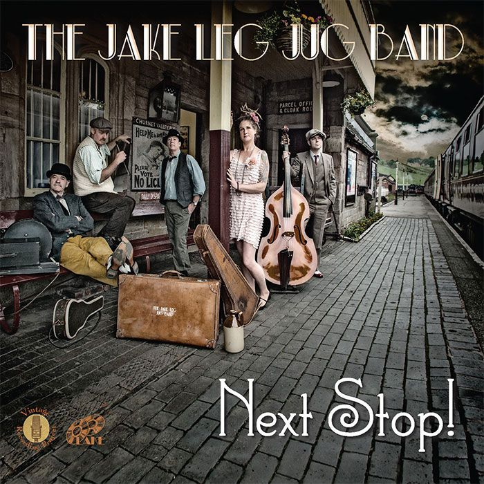 THE JAKE LEG JUG BAND – NEXT STOP!
