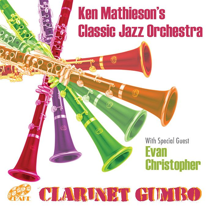 KEN MATHIESON'S CLASSIC JAZZ BAND – CLARINET GUMBO
