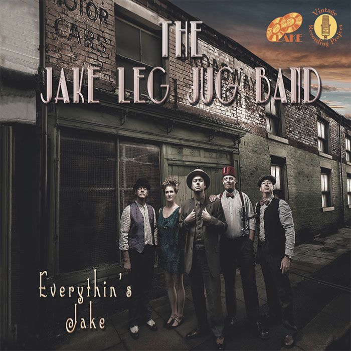 THE JAKE LEG JUG BAND – EVERYTHIN'S JAKE