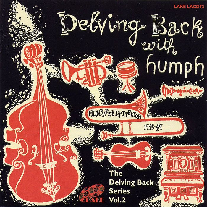 HUMPHREY LYTTELTON – DELVING BACK WITH HUMPH 1948-49