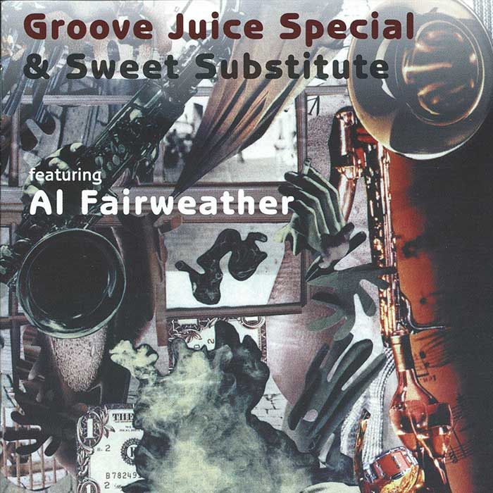 GROOVE JUICE SPECIAL AND SWEET SUBSTITUTE – Featuring AL FAIRWEATHER