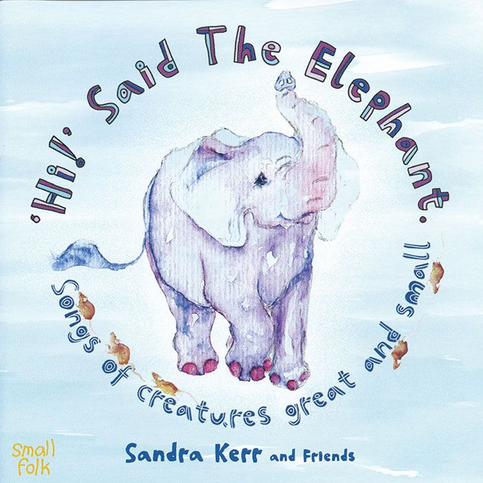 SANDRA KERR & FRIENDS – 'HI!' SAID THE ELEPHANT