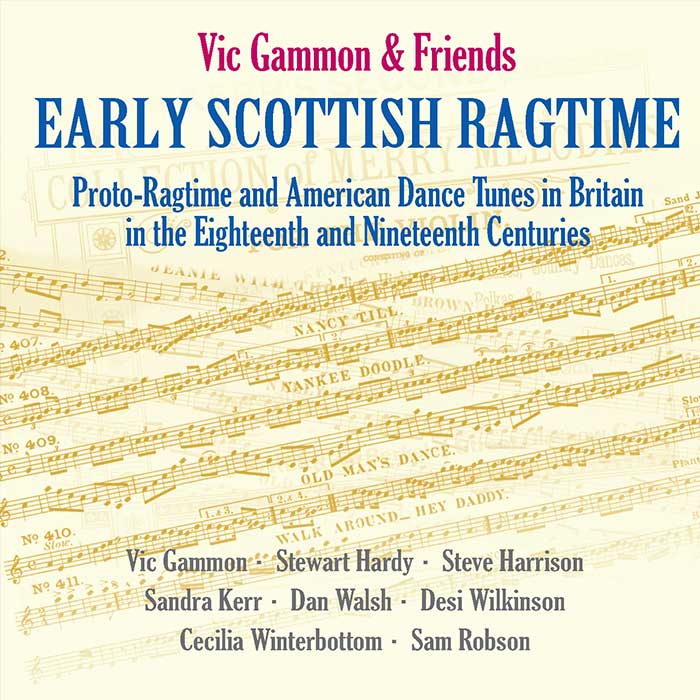 EARLY SCOTTISH RAGTIME – VIC GAMMON & FRIENDS