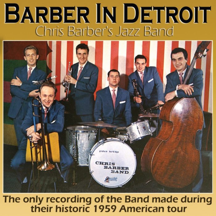 CHRIS BARBER'S JAZZ BAND – BARBER IN DETROIT